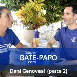 Bate-papo com Daniela Genovesi – parte 2